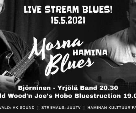 Live Stream Blues! 15.5.2021. Mosna Blues Hamina. Björninen - Yrjölä Band 20.30. Old Wood'n Joe's Hobo Bluestruction. Ak Sound, striimaus, JuuTV, Haminan Kulttuuripalvelut