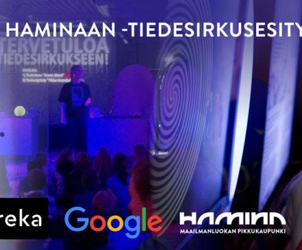 Heureka tulee Haminaan -tiedesirkuksen esitykset 7.7.-1.8.2021. Heureka, Google ja Hamiana.